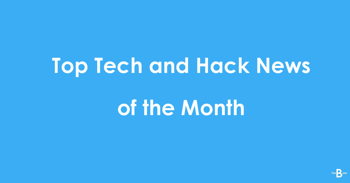 top tech and hack news of the month