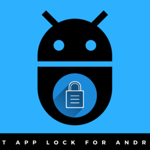 8 Best App Locks For Android To Secure Your Device In 2018